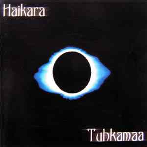 Haikara - Tuhkamaa Full Album