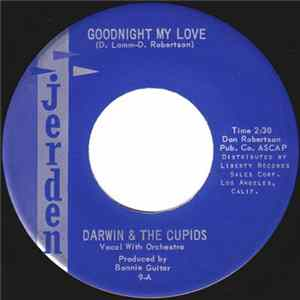 Darwin & The Cupids - Goodnight My Love / Won't You Give Me A Chance Full Album