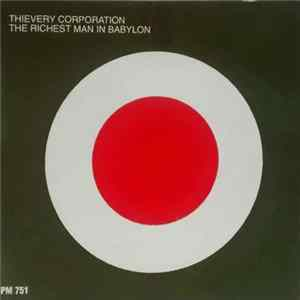 Thievery Corporation - The Richest Man In Babylon Full Album