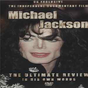 Michael Jackson - Michael Jackson - The Ultimate Review In His Own Words Full Album
