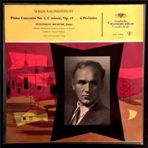 Sergei Rachmaninoff – Sviatoslav Richter, National Philharmonic Orchestra Of Warsaw, Stanislaw Wislocki - Concerto For Piano And Orchestra No. 2 In C Minor, Op. 81 · 6 Preludes Full Album