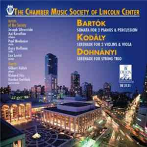 The Chamber Music Society Of Lincoln Center - Bartok, Kodaly and Dohnanyi Full Album