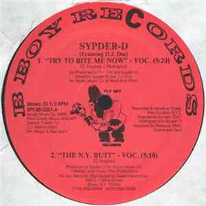 Sypder-D Featuring D.J. Doc - Try To Bite Me Now / The N.Y. Butt Full Album