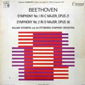 Beethoven, William Steinberg And The Pittsburgh Symphony Orchestra - Symphony No.1 In C Major, Opus 21, Symphony No.2 In D Major, Opus 36 Full Album