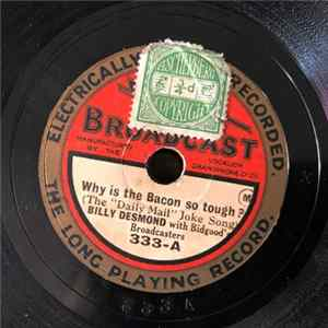 Billy Desmond / Fred Gibson With Bidgood's Broadcasters - Why Is The Bacon So Tough ? / This Is The Way The Puff Puff Goes Full Album