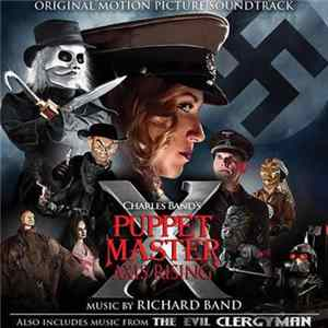 Richard Band - Puppet Master X: Axis Rising / The Evil Clergyman (Original Motion Picture Score) Full Album