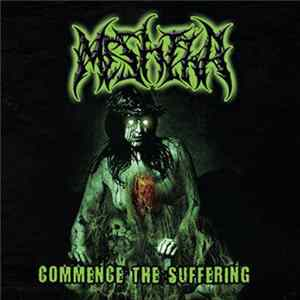 Meshiha - Commence The Suffering Full Album