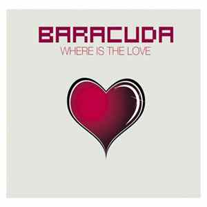 Baracuda - Where Is The Love Full Album