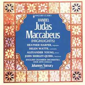 Johannes Somary, English Chamber Orchestra, Heather Harper, Alexander Young, Helen Watts, John Shirley-Quirk, Amor Artis Chorale - Handel Judas Maccabeus (Highlights) Full Album