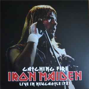 Iron Maiden - Catching Fire - Live in Newcastle 1983 Full Album