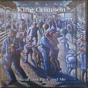 King Crimson - Neal And Jack And Me Full Album