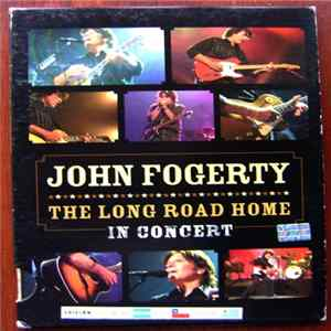 John Fogerty - The Long Road Home - In Concert Full Album