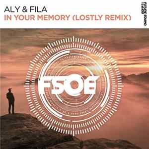 Aly & Fila - In Your Memory (Lostly Remix) Full Album
