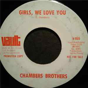 Chambers Brothers - Girls, We Love You / Just A Closer Walk With Thee Full Album