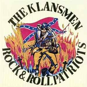 The Klansmen - Rock & Roll Patriots Full Album