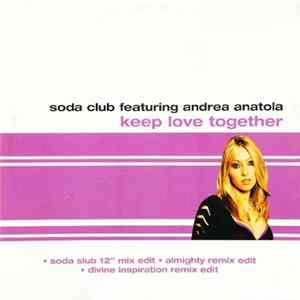Soda Club Featuring Andrea Anatola - Keep Love Together Full Album